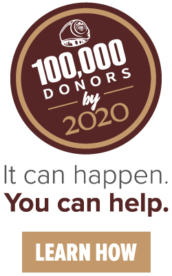 100,000 Donors by the end of 2020. It can happen. You can help. Learn How!